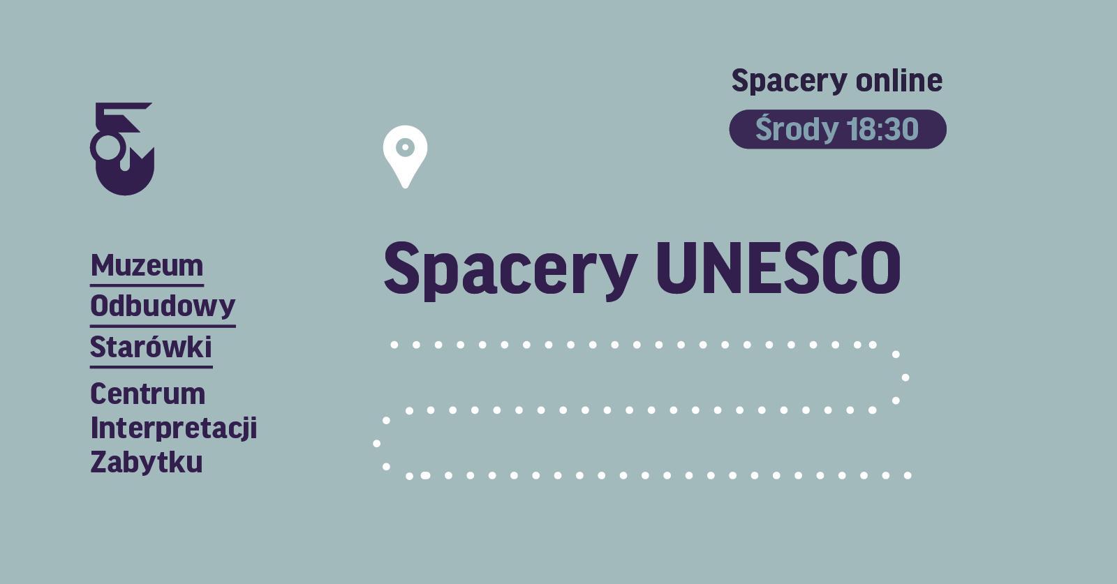 grafika. Na szarym tle napis Spacery UNESCO online środa 18:30
