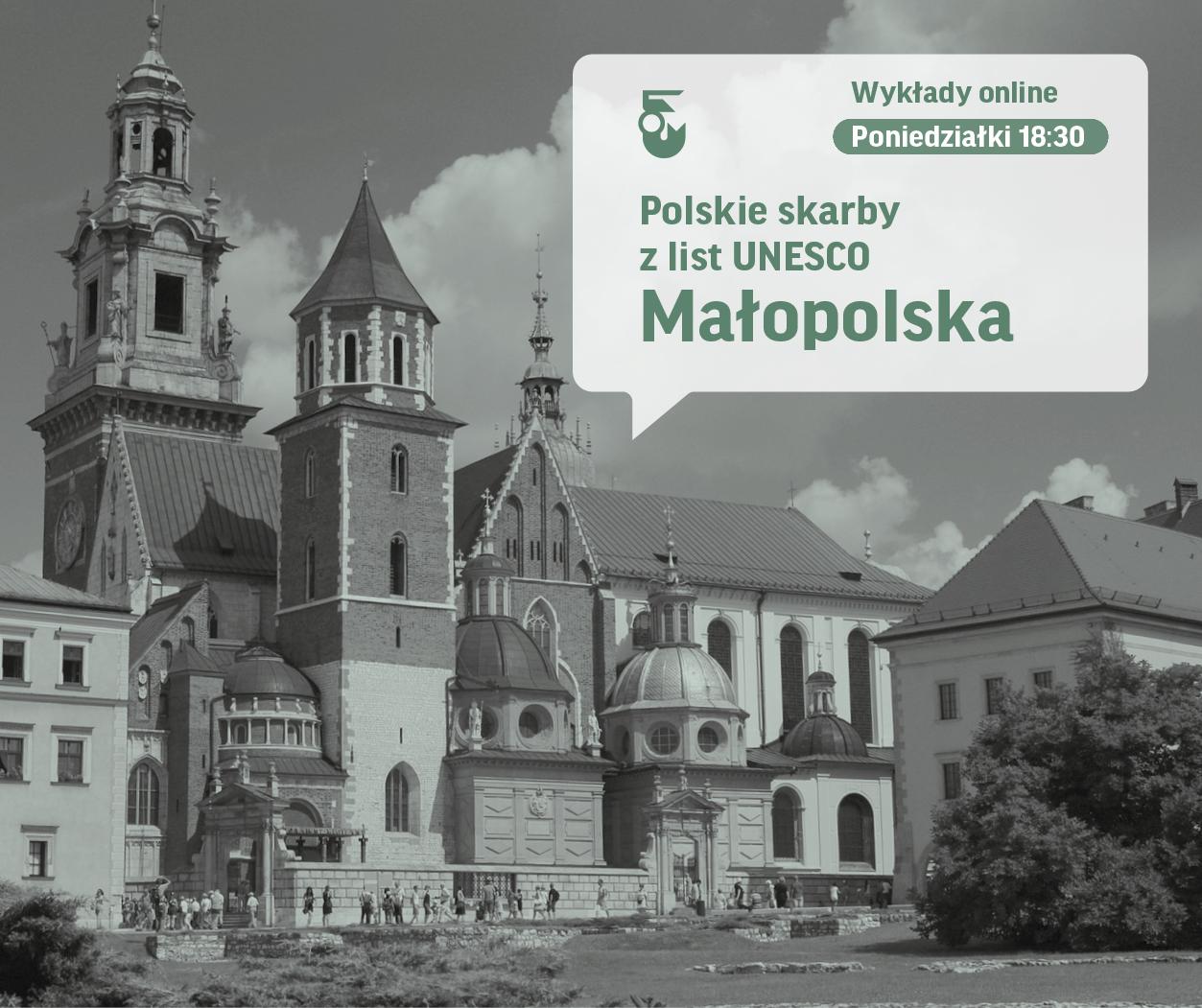 Zdjęcie czarno białe. Katedra na Wawelu z zewnątrz. Obok napis Polskie skarby z list unesco Małopolska. Wykłady online poniedziałek 18.30.