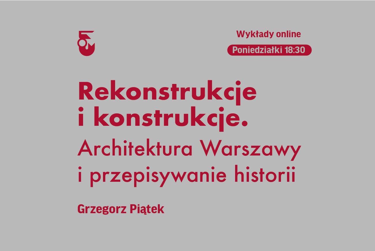 Na szarym tle czerwony napis: Rekonstrukcje i konstrukcje. Architektura Warszawy i przepisywanie historii
