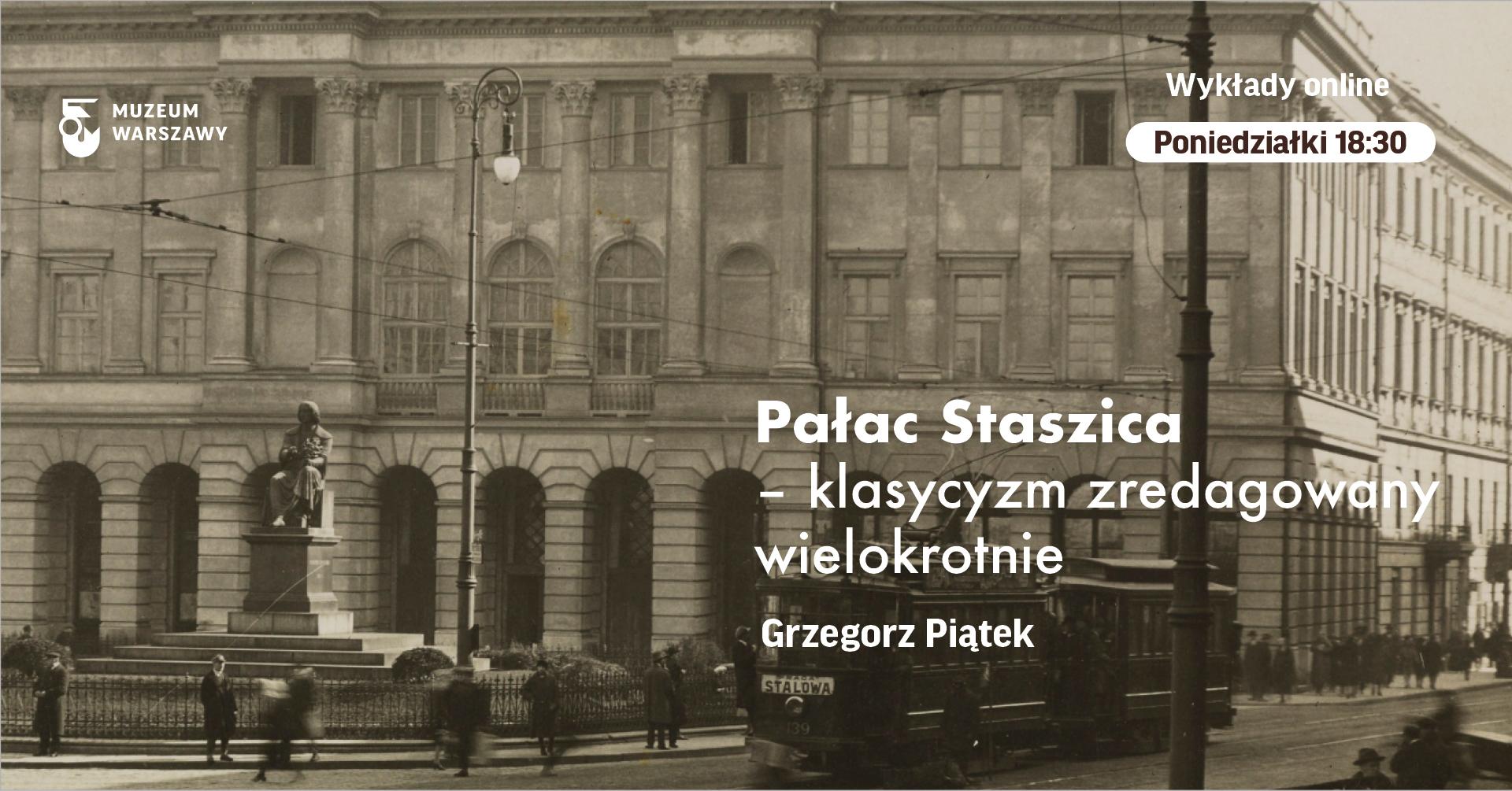 napis Pałac Staszica klasycyzm zredagowany wielokrotnie na tle starego zdjęcia pałacu staszica