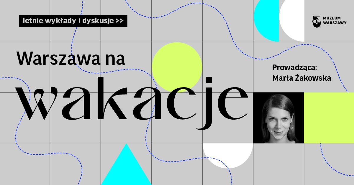 Grafika. Na szarym tle napis Warszawa na wakacje